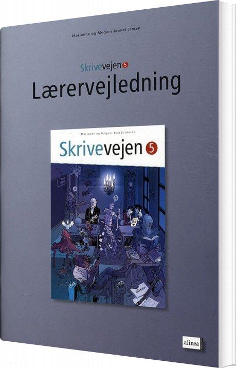 Skrivevejen 5, Lærervejledning - Marianne Brandt Jensen - Bog