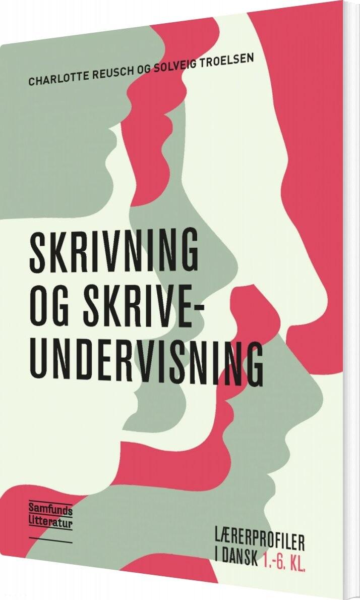 Image of   Skrivning Og Skriveundervisning - Benny Bang Carlsen - Bog
