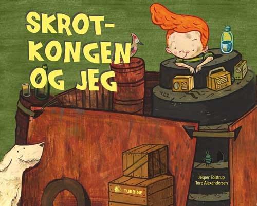 Image of   Skrotkongen Og Jeg - Jesper Tolstrup - Bog