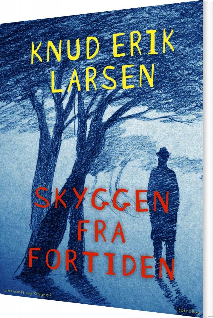 Skyggen Fra Fortiden - Knud Erik Larsen - Bog