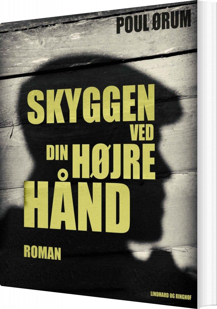 Skyggen Ved Din Højre Hånd - Poul ørum - Bog