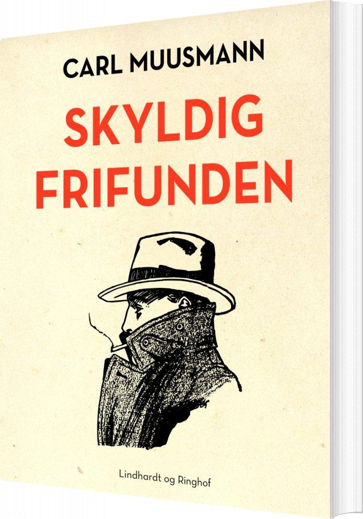 Skyldig Frifunden - Carl Muusmann - Bog