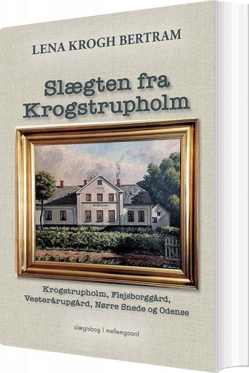 Slægten Fra Krogstrupholm - Lena Krogh Bertram - Bog