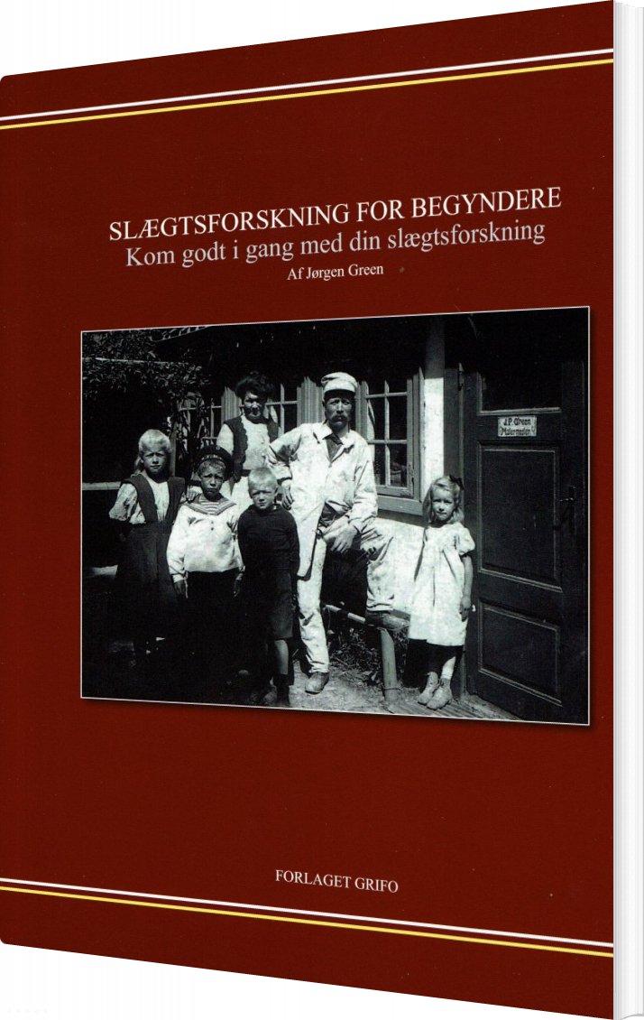 Billede af Slægtsforskning For Begyndere - Jørgen Green - Bog