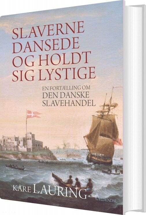 Slaverne Dansede Og Holdt Sig Lystige - Kåre Lauring - Bog