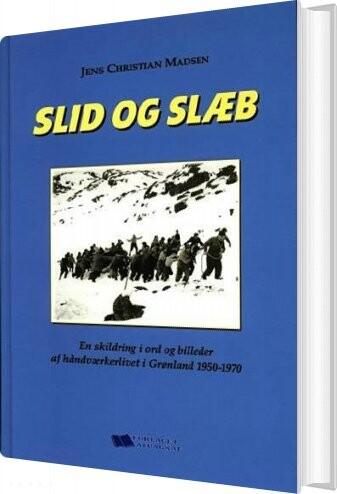 Image of   Slid Og Slæb - Jens Christian Madsen - Bog