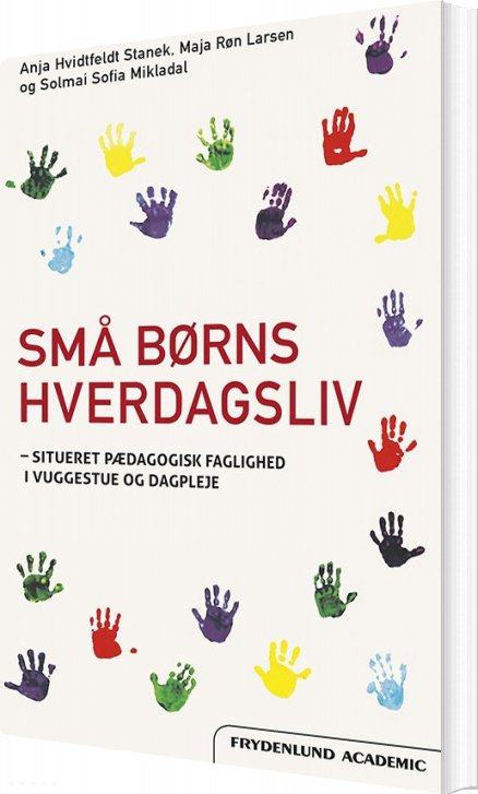 Billede af Små Børns Hverdagsliv - Maja Røn Larsen - Bog