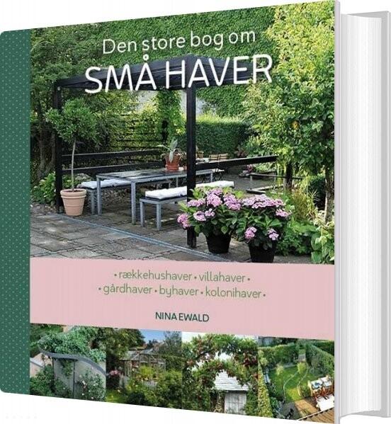 Image of   Den Store Bog Om Små Haver - Nina Ewald - Bog