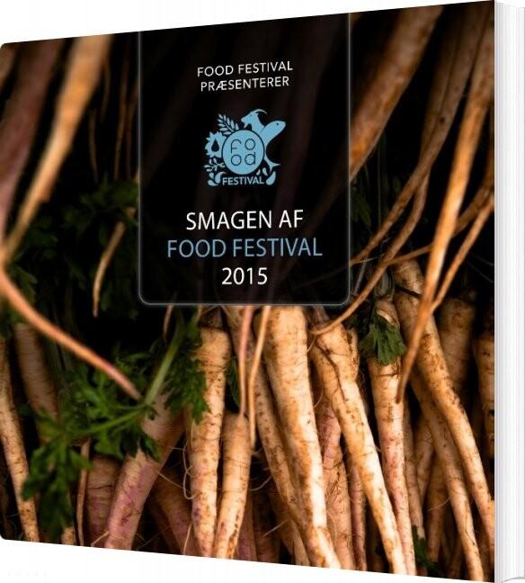 Image of   Smagen Af Food Festival 2015 - Food Festival - Bog