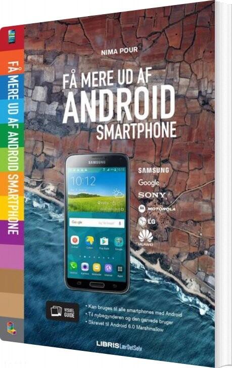 Image of   Få Mere Ud Af Din Android Smartphone - Marshmallow 6.0 - Nima Pour - Bog