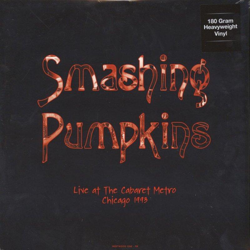 Smashing Pumpkins - Live At The Cabaret Metro 1993 - Vinyl / LP