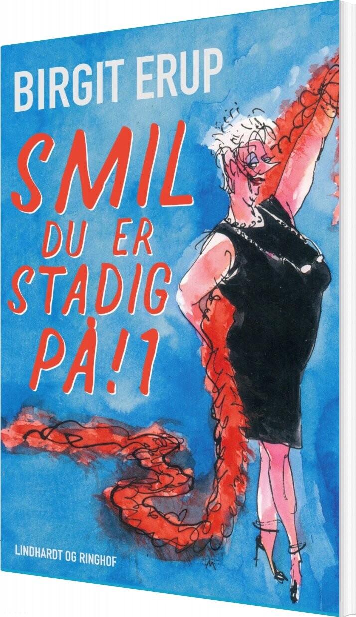 Image of   Smil - Du Er Stadig På! 1 - Birgit Erup - Bog