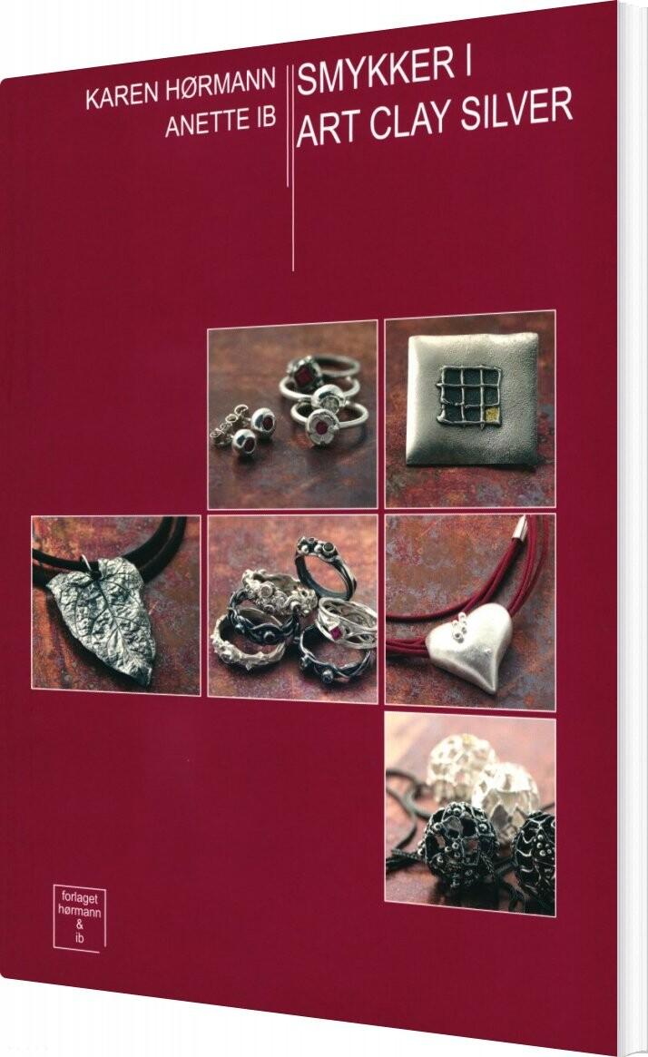 Image of   Smykker I Art Clay Silver - Karen Hørmann - Bog