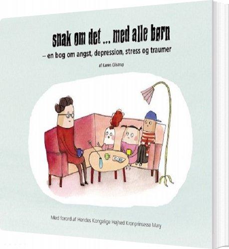 Snak Om Det... Med Alle Børn - Karen Glistrup - Bog