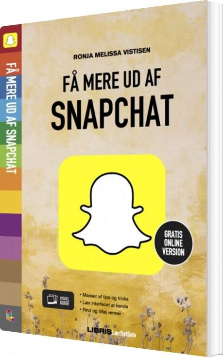 Image of   Få Mere Ud Af Snapchat - Ronja Melissa Vistisen - Bog