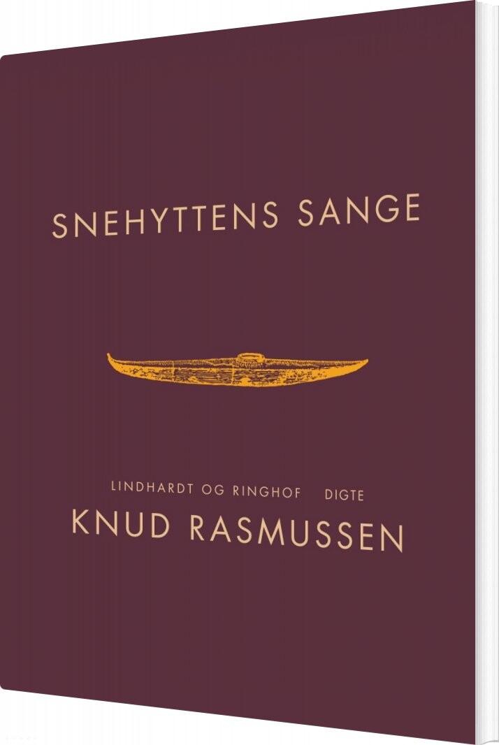 Image of   Snehyttens Sange - Knud Rasmussen - Bog