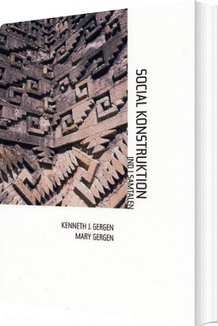 Image of   Social Konstruktion - Kenneth J. Gergen - Bog