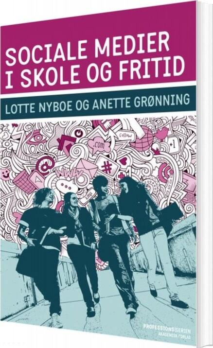 Image of   Sociale Medier I Skole Og Fritid - Lotte Nyboe - Bog