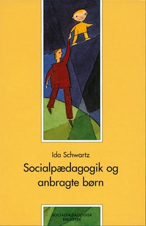Image of   Socialpædagogik Og Anbragte Børn - Ida Schwartz - Bog