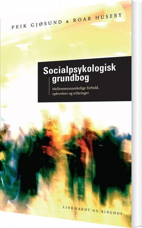 Socialpsykologisk Grundbog - Peik Gjøsund - Bog
