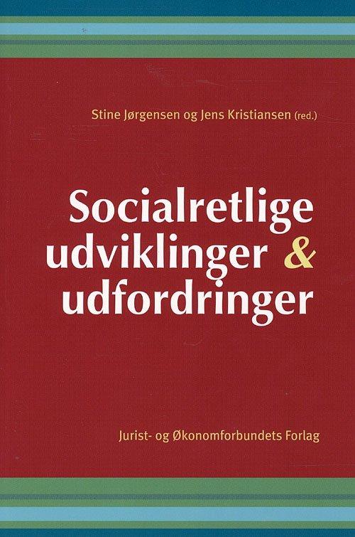Socialretlige Udviklinger Og Udfordringer - Kristiansen J - Bog