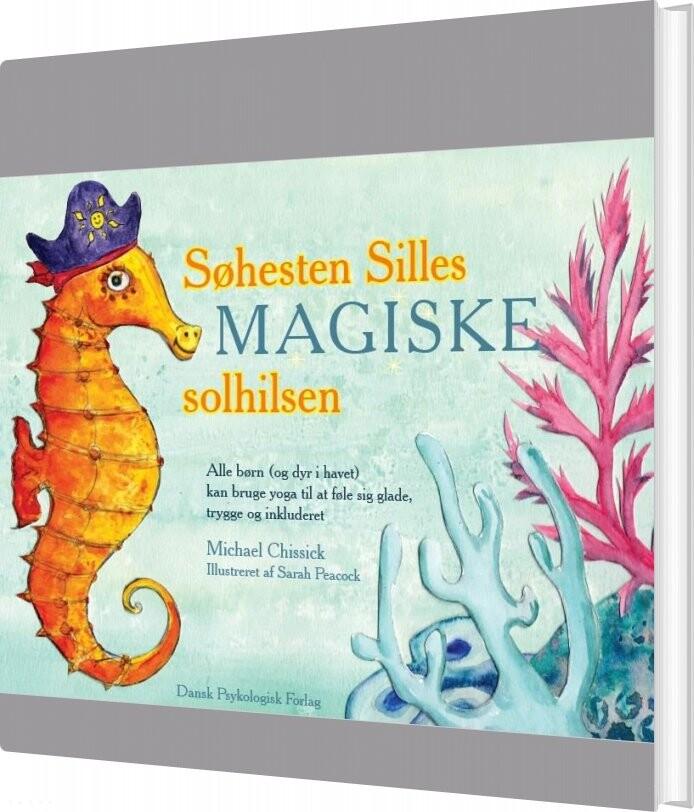 Image of   Søhesten Silles Magiske Solhilsen - Michael Chissick - Bog