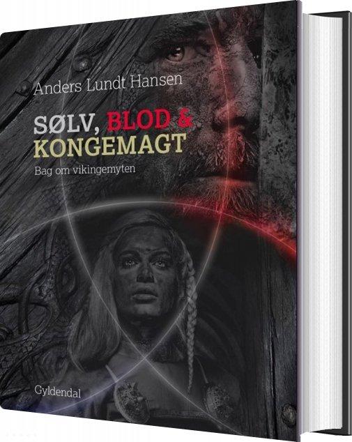 Billede af Sølv, Blod Og Kongemagt - Anders Lundt Hansen - Bog