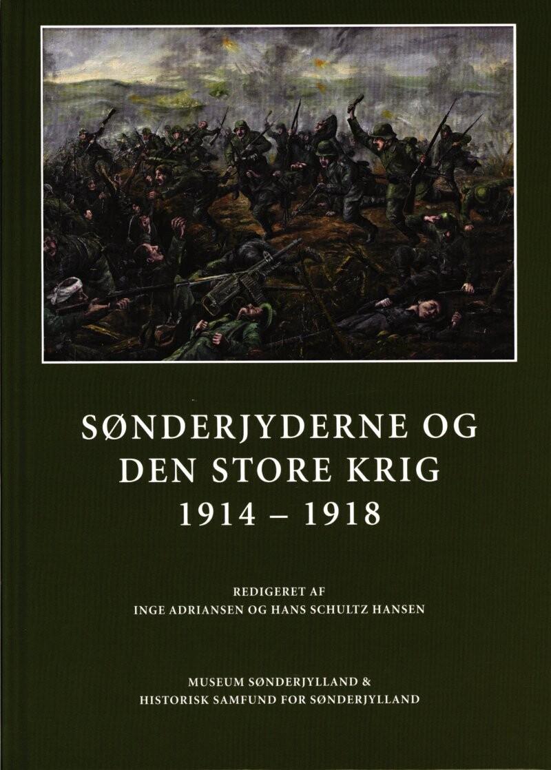 Sønderjyderne Og Den Store Krig 1914-1918 - Inge Adriansen - Bog