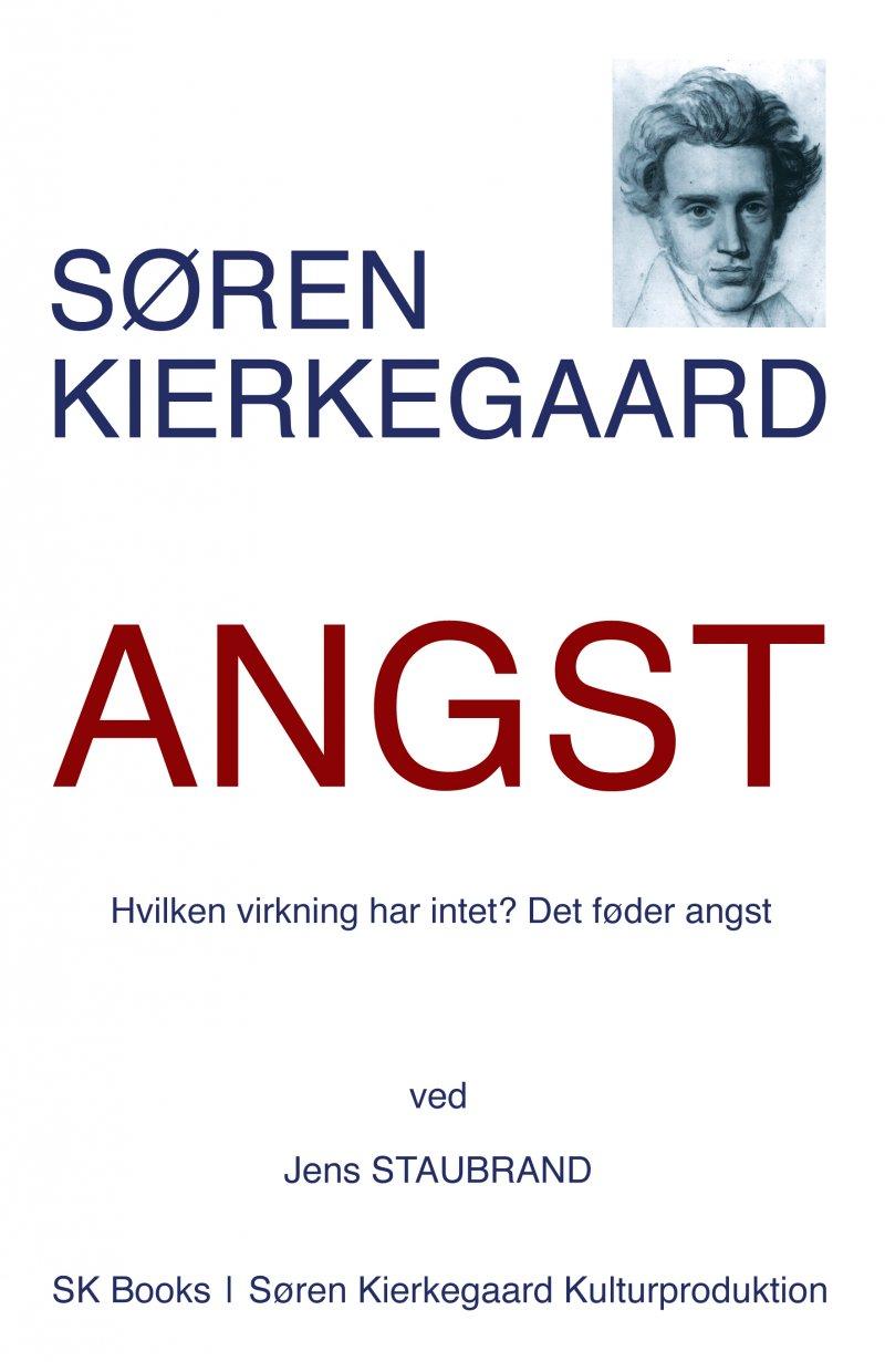 Image of   Søren Kierkegaard: Angst, Ved Jens Staubrand - Søren Kierkegaard - Bog