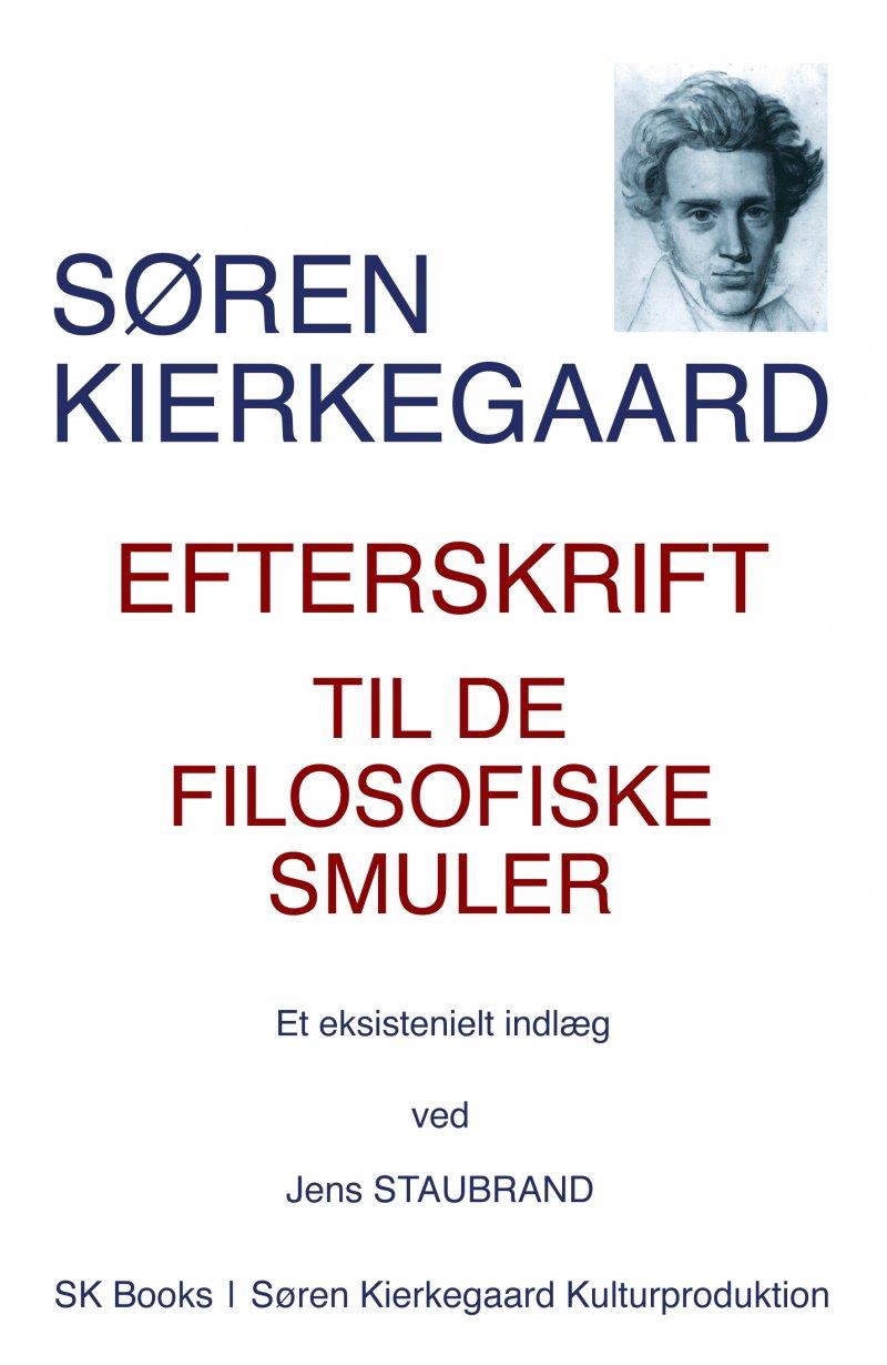 Image of   Søren Kierkegaard Efterskrift Til De Filosofiske Smuler, Ved Jens Staubrand - Søren Kierkegaard - Bog