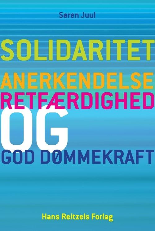 Image of   Solidaritet, Anerkendelse, Retfærdighed Og God Dømmekraft - Søren Juul - Bog