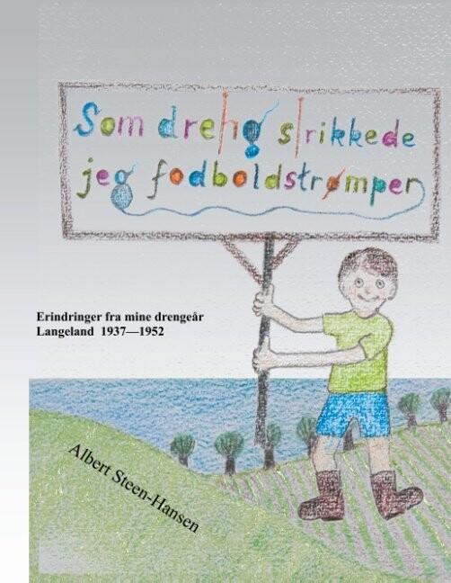 Som Dreng Strikkede Jeg Fodboldstrømper - Albert Steen-hansen - Bog