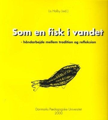 Som En Fisk I Vandet - Karen Borgnakke - Bog