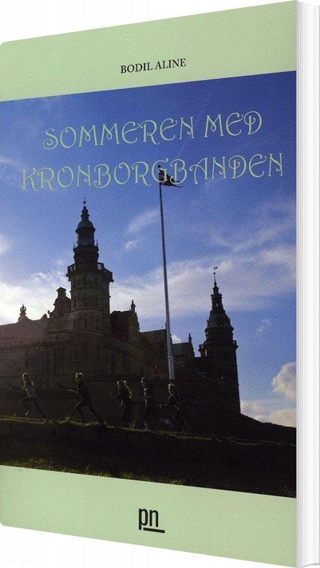 Sommeren Med Kronborgbanden - Bodil Aline - Bog