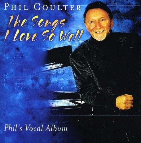 Image of   Phil Coulter - Songs I Love So Well - CD