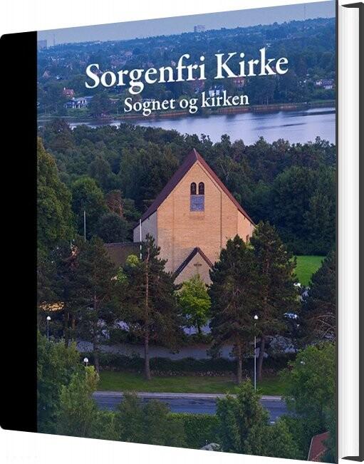 Sorgenfri Kirke - Lisbeth Smedegaard Andersen - Bog