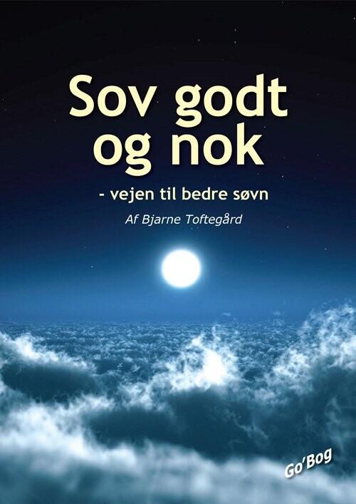 Image of   Sov Godt Og Nok - Bjarne Toftegård - Bog