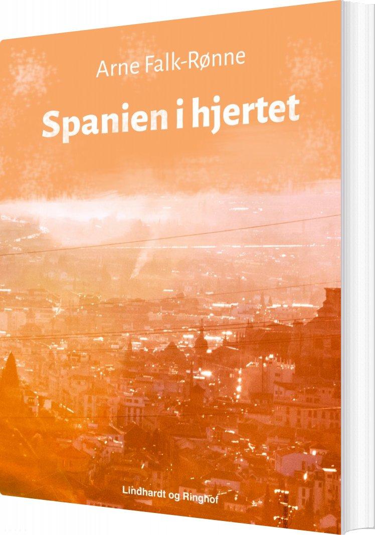 Spanien I Hjertet - Arne Falk-rønne - Bog
