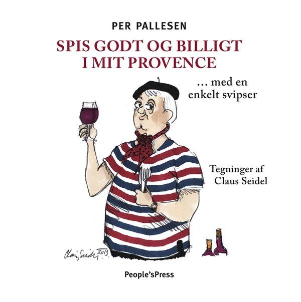 Billede af Spis Godt Og Billigt I Mit Provence - Per Pallesen - Bog