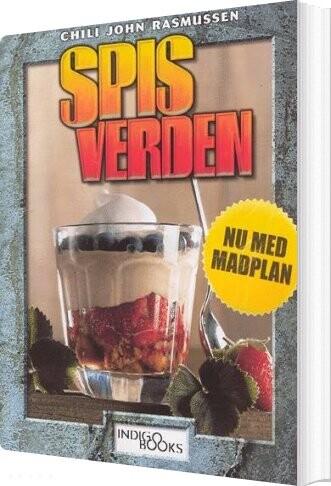 Spis Verden - Nu Med Madplan - Chili John Rasmussen - Bog