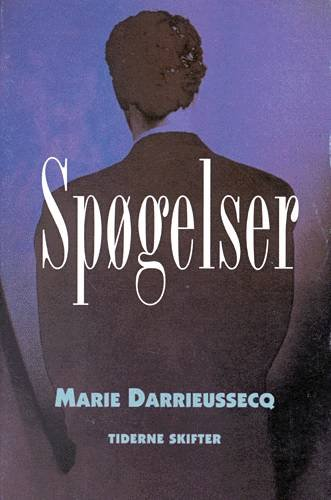 Image of   Spøgelser - Marie Darrieussecq - Bog
