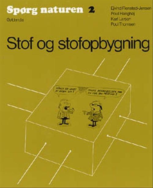 Image of   Spørg Naturen 2. Stof Og Stofopbygning - Poul Thomsen - Bog