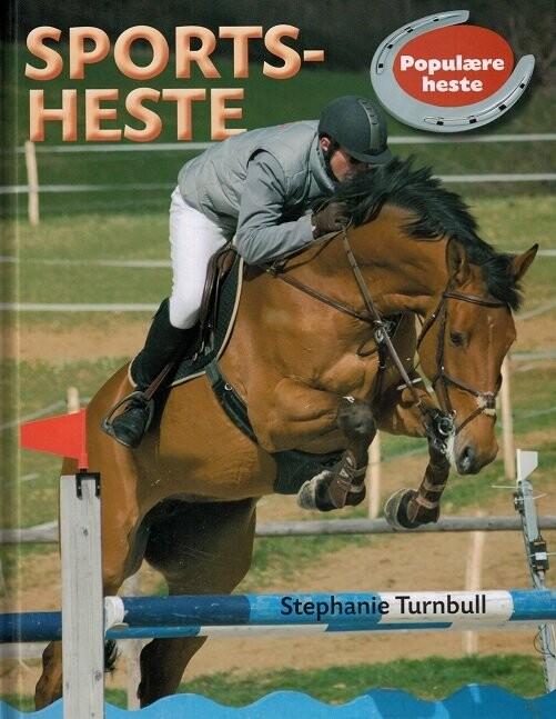 Populære Heste - Sportsheste - Stephanie Turnbull - Bog