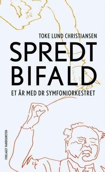 Image of   Spredt Bifald - Toke Lund Christiansen - Bog
