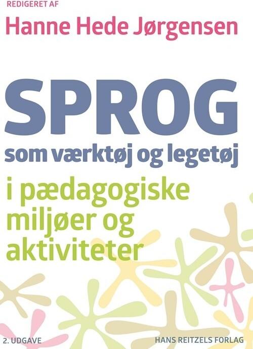 Image of   Sprog Som Værktøj Og Legetøj - Hanne Hede Jørgensen - Bog