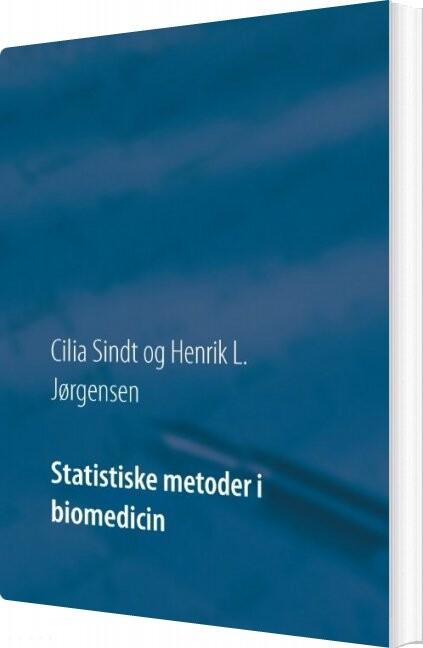 Image of   Statistiske Metoder I Biomedicin - Cilia Sindt - Bog