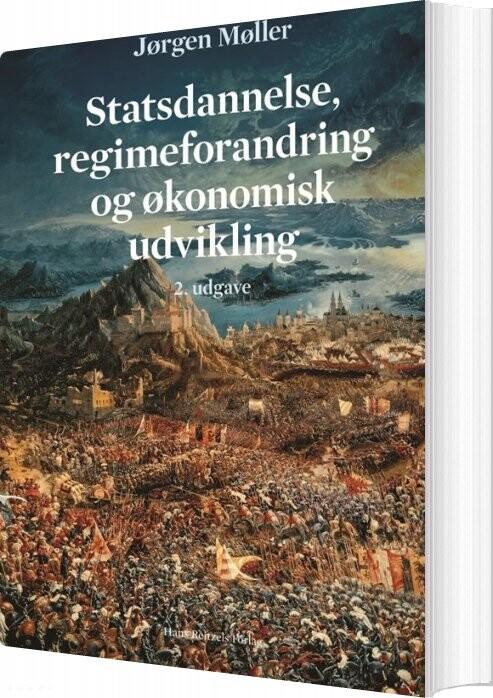 Image of   Statsdannelse, Regimeforandring Og økonomisk Udvikling - Jørgen Møller - Bog