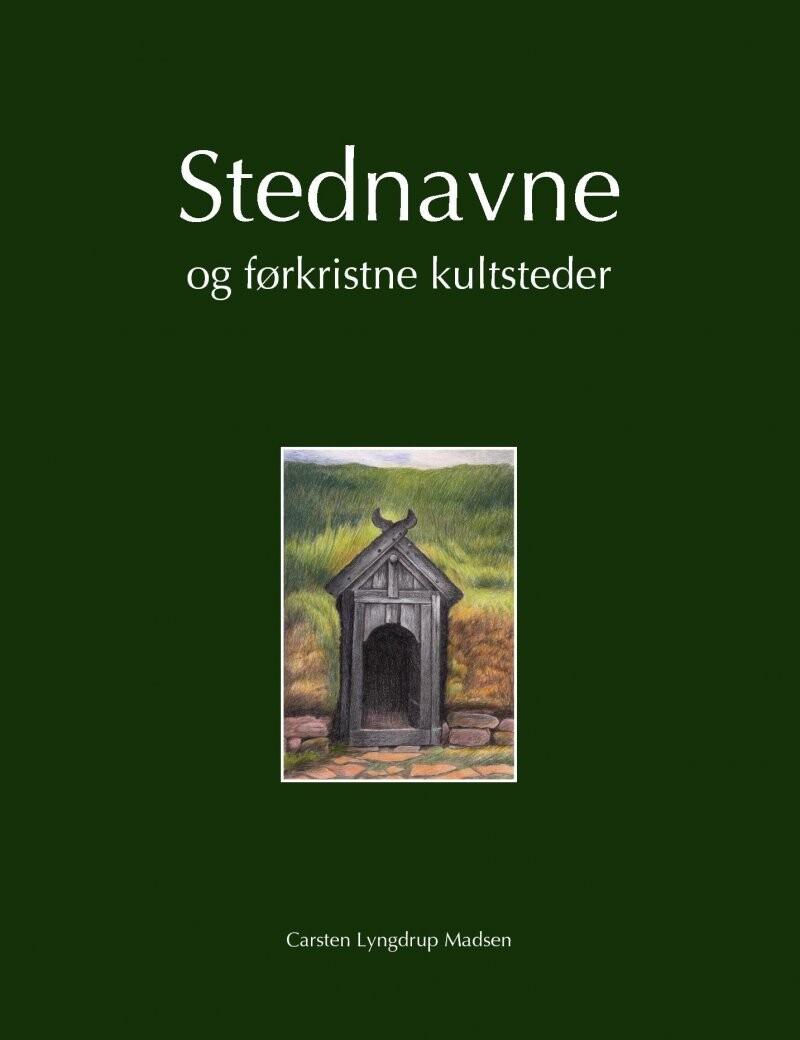 Stednavne Og Førkristne Kultsteder - Carsten Lyngdrup Madsen - Bog
