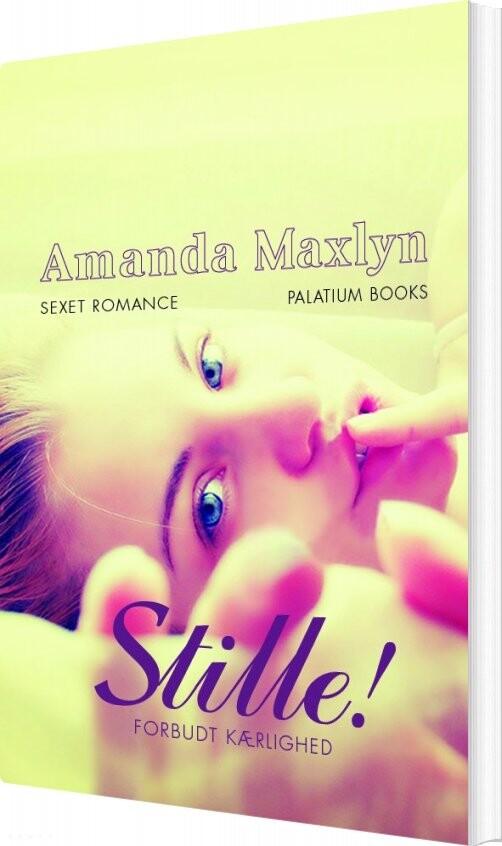 Stille! - Forbudt Kærlighed - Amanda Maxlyn - Bog