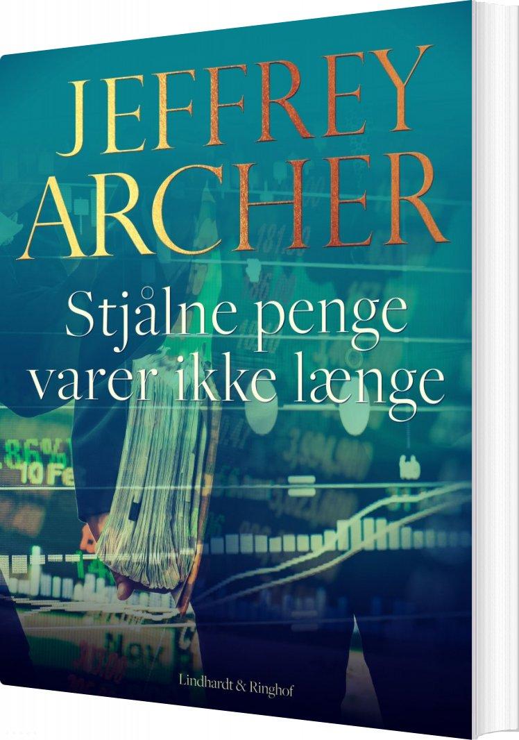 Stjålne Penge Varer Ikke Længe - Jeffrey Archer - Bog